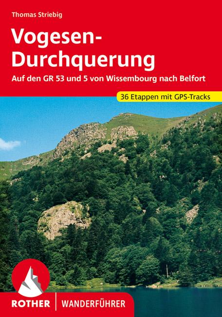 GR-5 | Vogesen-Durchquerung | Rother Wanderführer 9783763344079 Thomas Striebig Bergverlag Rother RWG  Meerdaagse wandelroutes, Wandelgidsen Vogezen