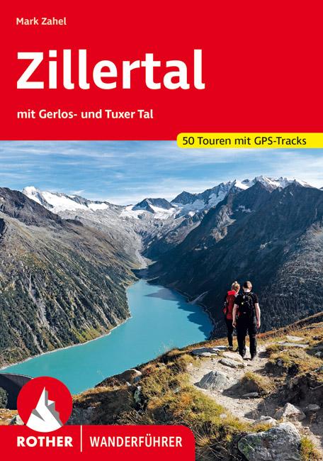 Rother wandelgids Zillertaler Alpen | Rother Wanderführer 9783763344789  Bergverlag Rother RWG  Wandelgidsen Tirol & Vorarlberg