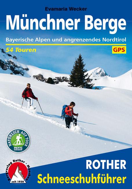 Schneeschuhführer Münchner Berge 9783763358014 Evamaria Wecker Bergverlag Rother RWG  Wintersport Beierse Alpen