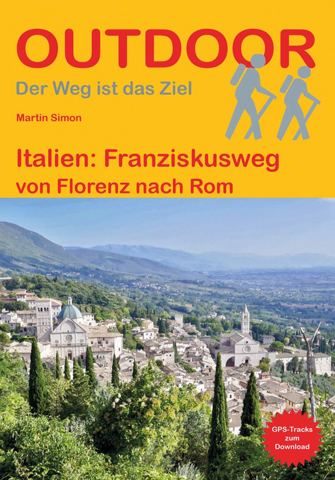 Franziskusweg : Italien | wandelgids (Duitstalig) 9783866866324  Conrad Stein Verlag Outdoor - Der Weg ist das Ziel  Lopen naar Rome, Meerdaagse wandelroutes, Wandelgidsen Midden-Italië