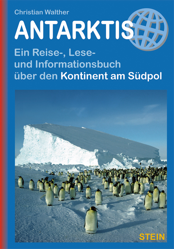 Antarktis (Antarctica reisgids) 9783866869660  Conrad Stein Verlag Outdoor - Der Weg ist das Ziel  Reisgidsen Antarctica
