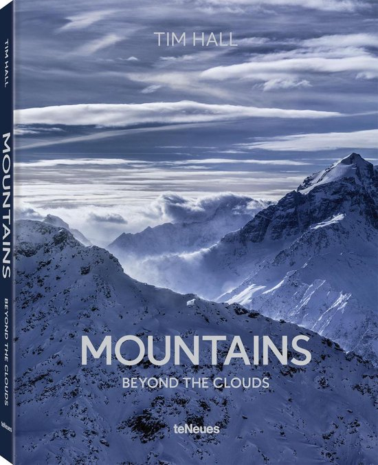 Mountains: Beyond the Clouds 9783961712205 Tim Hall TeNeues   Bergsportverhalen, Fotoboeken Wereld als geheel