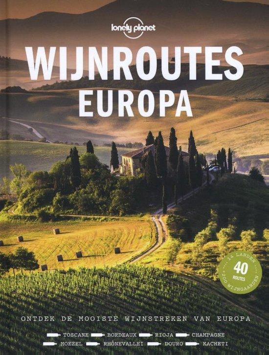 Lonely Planet: Wijnroutes Europa 9789021579634  Kosmos   Culinaire reisgidsen, Wijnreisgidsen Europa