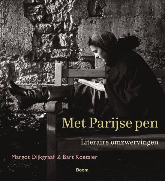 Met Parijse Pen   Margot Dijkgraaf 9789024432486 Margot Dijkgraaf, foto's: Bart Koetsier Boom   Reisgidsen, Wandelgidsen Parijs, Île-de-France