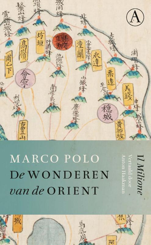 De Wonderen van de Orient | Marco Polo 9789025312787 Marco Polo, vertaler: Anton Haakman Athenaeum   Historische reisgidsen, Reisverhalen Azië