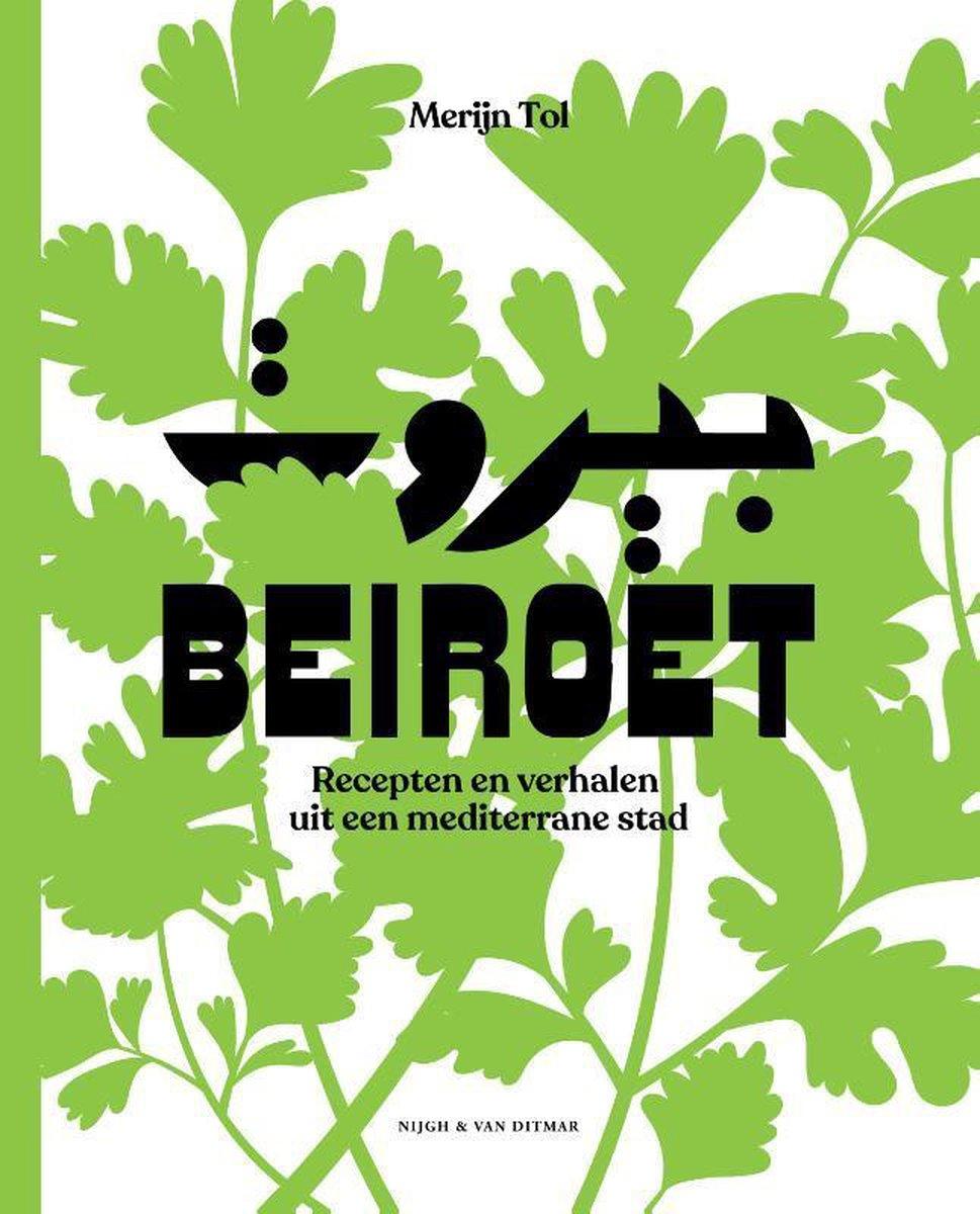 Beiroet | Merijn Tol 9789038806969 Merijn Tol Nijgh & Van Ditmar   Culinaire reisgidsen Syrië, Libanon, Jordanië, Irak