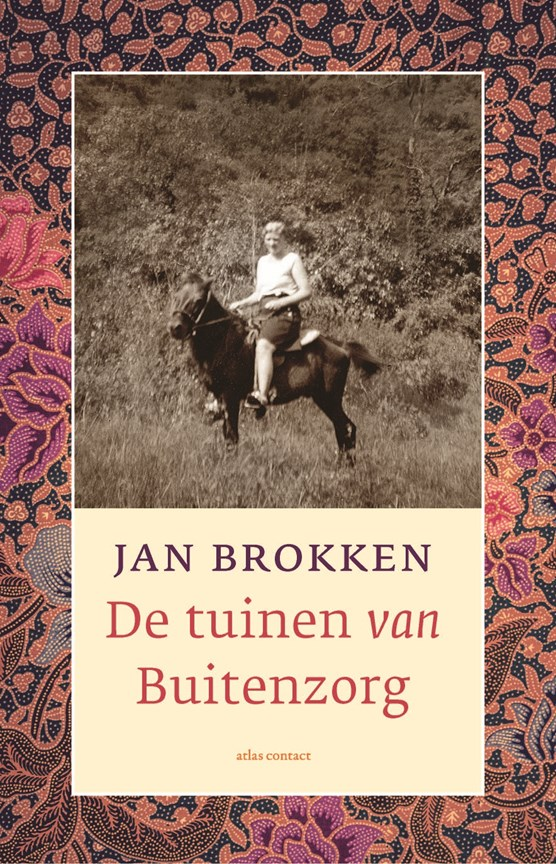 De Tuinen van Buitenzorg | Jan Brokken 9789045043821 Jan Brokken Atlas-Contact   Reisverhalen Indonesië
