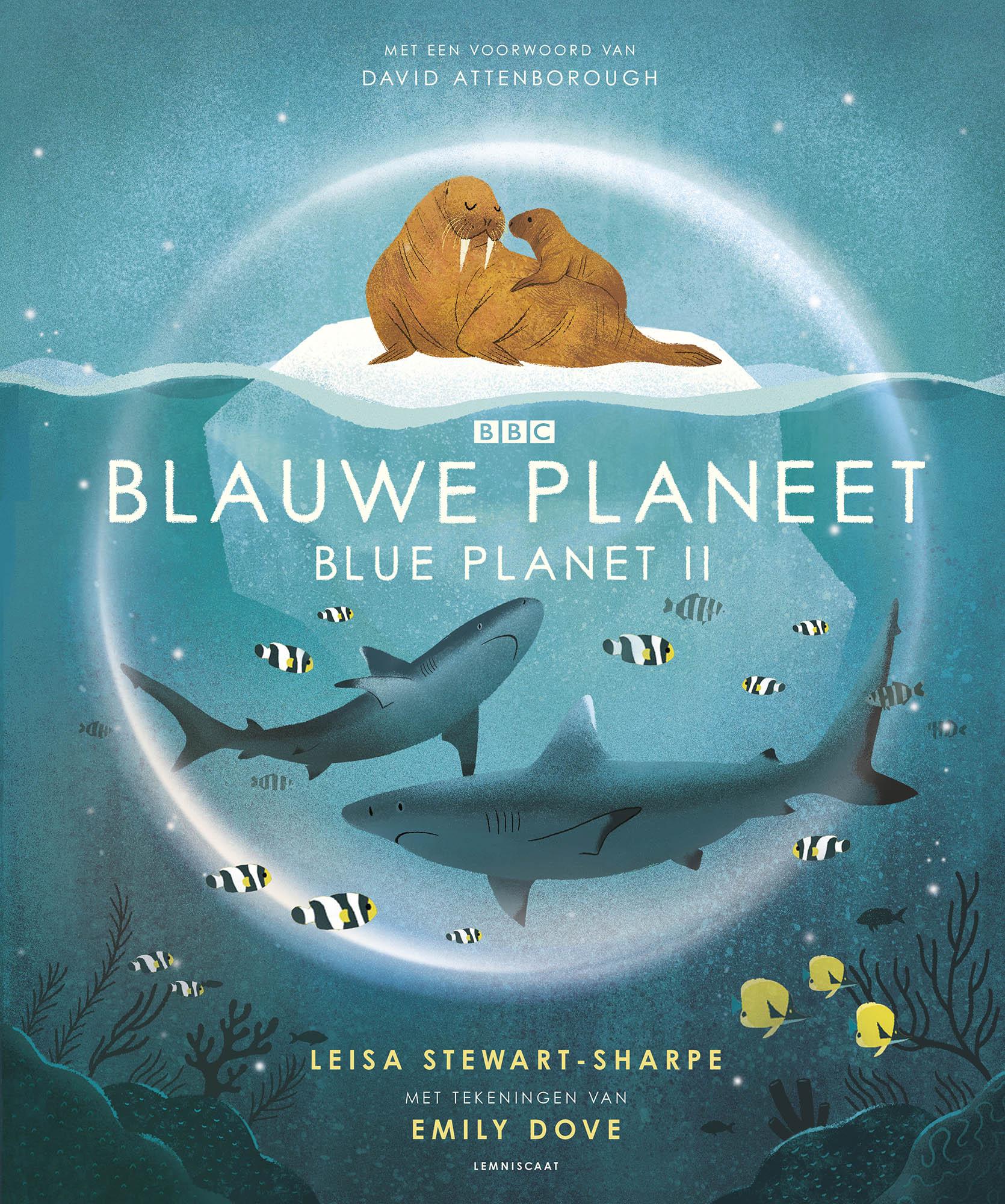 Blauwe Planeet / Blue Planet II 9789047713036 Leisa Stewart-Sharpe & Emily Dove Lemniscaat   Kinderboeken, Natuurgidsen Reisinformatie algemeen