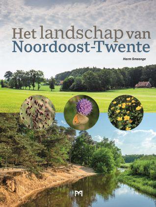 Het landschap van Noordoost-Twente 9789053455722 Harm Smeenge Matrijs   Natuurgidsen Twente