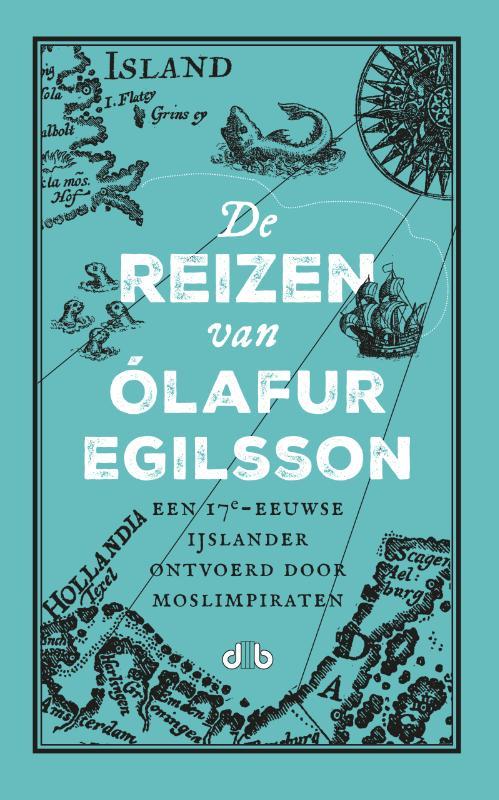 De reizen van Olafur Egilsson 9789078905097  De Brouwerij   Historische reisgidsen, Reisverhalen IJsland