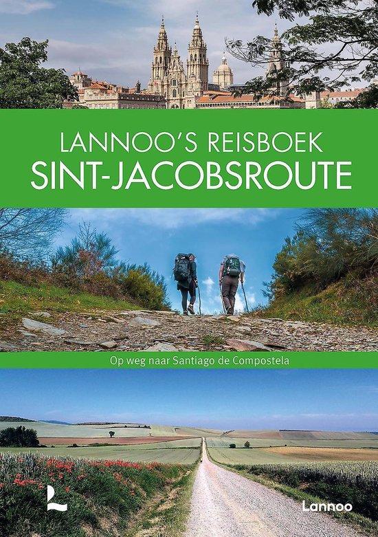 Lannoo s Reisboek Sint-Jacobsroute 9789401468510  Lannoo   Fotoboeken, Santiago de Compostela, Wandelgidsen Europa