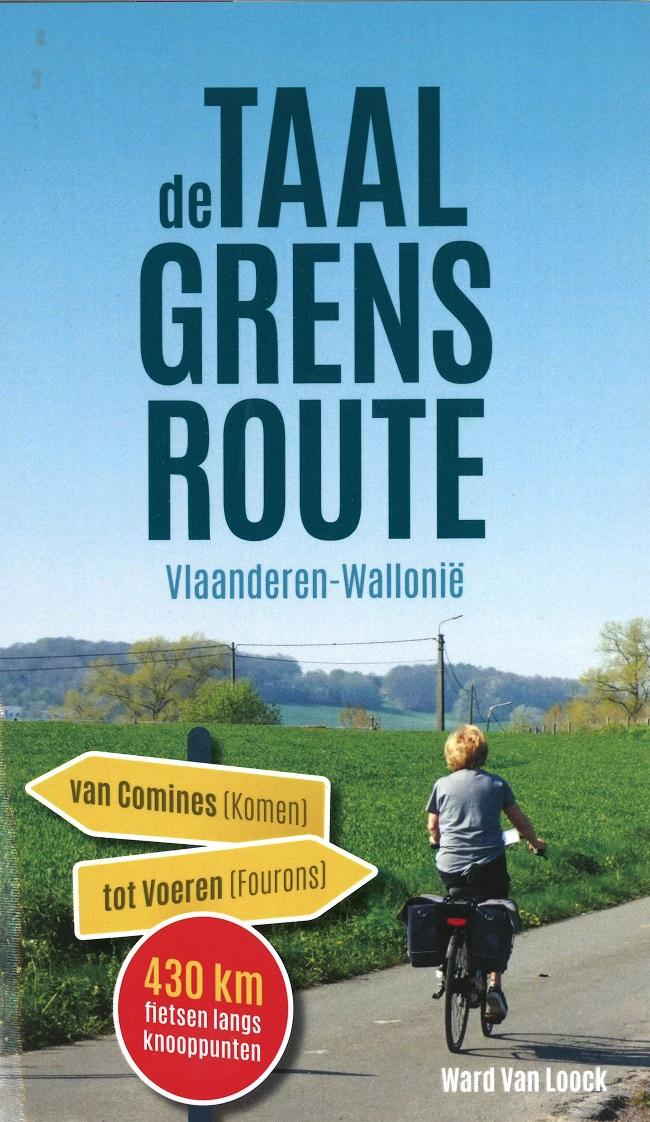 De Taalgrensroute | fietsgids België 9789464000580 Ward Van Loock Ward Van Loock   Fietsgidsen België & Luxemburg