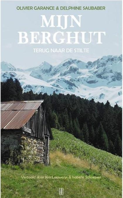 Mijn Berghut | Olivier Garance 9789492068392 Olivier Garance NBC - Oevers   Wandelreisverhalen Pyreneeën en Baskenland