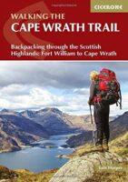 The Cape Wrath Trail | wandelgids 9781786310859  Cicerone Press   Meerdaagse wandelroutes, Wandelgidsen de Schotse Hooglanden (ten noorden van Glasgow / Edinburgh)