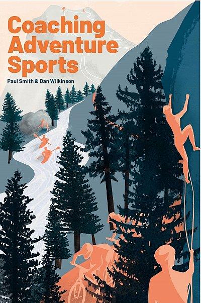 Coaching Adventure Sports | instructieboek 9781838189204 Paul Smith & Dan Wilkinson Adventure Sports Media House   Wandelgidsen Reisinformatie algemeen