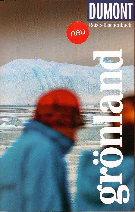 Grönland | reisgids Groenland Dumont Reise-Taschenbuch, ed. 2021 9783616020358  Dumont Reise-Taschenbücher  Reisgidsen Groenland