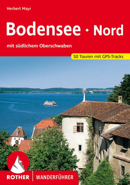 Rother wandelgids Bodensee Nord | Rother Wanderführer 9783763343478  Bergverlag Rother RWG  Wandelgidsen Bodenmeer, Schwäbische Alb