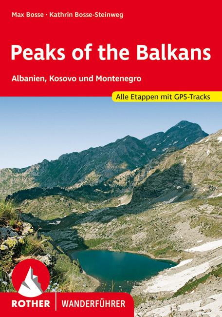 wandelgids Peaks of the Balkans Rother Wanderführer 9783763344918  Bergverlag Rother RWG  Wandelgidsen Westelijke Balkan