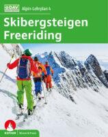 Alpin-Lehrplan 4:  Skibergsteigen - Freeriding 9783763360918  Bergverlag Rother Alpin-Lehrplan  Wintersport Reisinformatie algemeen