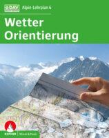 Alpin-Lehrplan 6: Wetter und Orientierung 9783763360932  Bergverlag Rother Alpin-Lehrplan  Klimmen-bergsport Reisinformatie algemeen