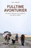 Fulltime avonturier | Tamar Valkenier 9789021576848 Tamar Valkenier Kosmos   Reisverhalen Wereld als geheel