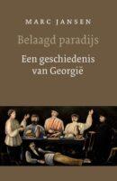 Belaagd paradijs | Marc Jansen 9789028223073 Marc Jansen Van Oorschot   Historische reisgidsen, Landeninformatie Georgië