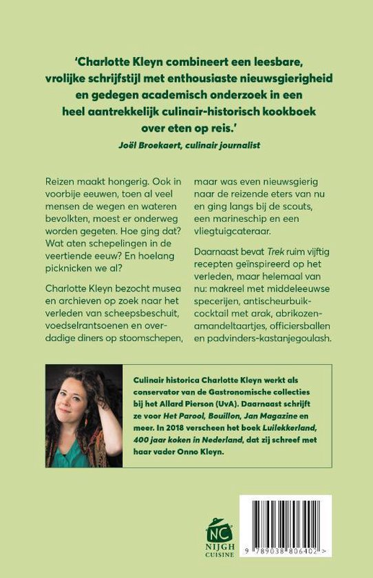Trek - Eten onderweg - toen en nu    Charlotte Kleyn 9789038806402 Charlotte Kleyn Nijgh & Van Ditmar   Culinaire reisgidsen, Historische reisgidsen, Reisverhalen Wereld als geheel
