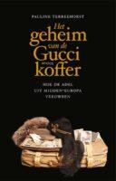 Het geheim van de Gucci-koffer | Pauline Terreehorst 9789044646245 Pauline Terreehorst Prometheus   Historische reisgidsen, Landeninformatie Europa