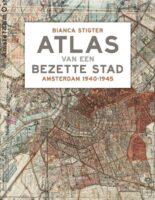 Atlas van een bezette stad | Bianca Stigter 9789045029573 Bianca Stigter Atlas-Contact   Historische reisgidsen, Landeninformatie Amsterdam