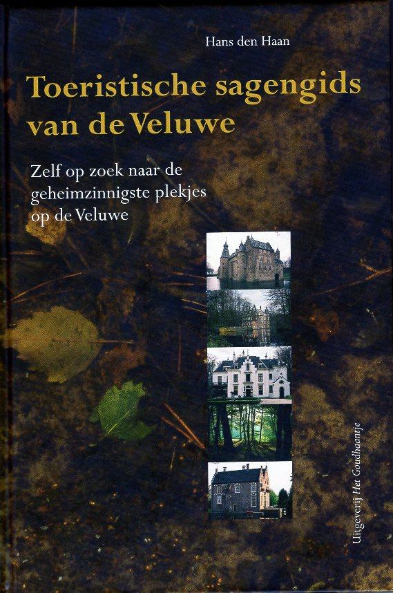 Toeristische sagengids van de Veluwe 9789080786844 Hans den Haan Het Goudhaantje   Landeninformatie, Reisgidsen Arnhem en de Veluwe