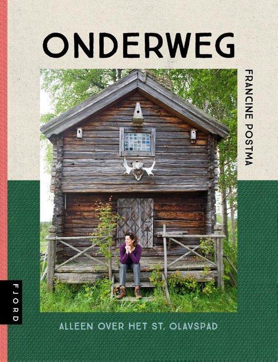 Onderweg | Alleen over het Olavspad (wandelreisverhaal) 9789083014852 Francine Postma Mo'Media Fjord  Reisverhalen, Wandelgidsen Noorwegen, Zweden