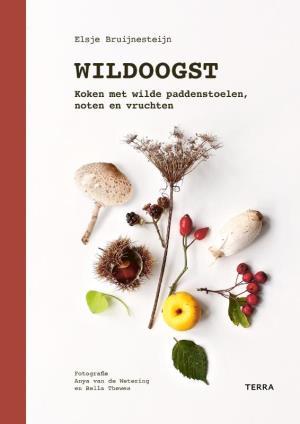 Wildoogst | Elsje Bruijnesteijn 9789089898548 Elsje Bruijnesteijn Terra Lannoo   Culinaire reisgidsen, Natuurgidsen Europa