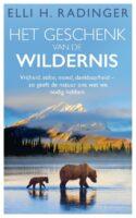Het geschenk van de wildernis | Elli Radinger 9789400513853  A.W. Bruna   Natuurgidsen Reisinformatie algemeen