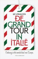 De Grand Tour in Italië | Luc Verhuyck 9789463104197 Verhuyck, Luc New Book Collective, Pelckmans   Reisgidsen Italië