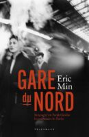 Gare du Nord | Eric Min 9789463104838 Min, Eric New Book Collective, Pelckmans   Historische reisgidsen, Landeninformatie Parijs, Île-de-France