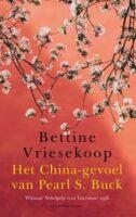 Het China-gevoel van Pearl S. Buck | Bettine Vriesekoop 9789493095441 Bettine Vriesekoop Brandt   Reisverhalen China (Tibet: zie Himalaya)
