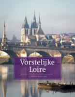 Vorstelijke Loire | reisgids 9789493160248  Edicola PassePartout  Reisgidsen Loire & Centre