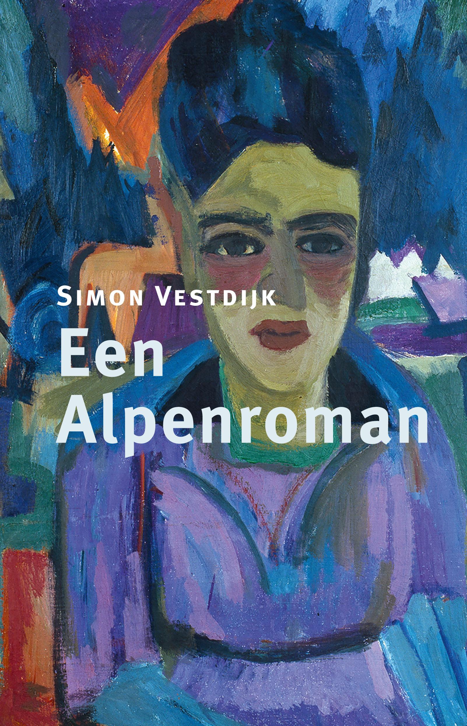 Een Alpenroman | Simon Vestdijk 9789493170506 Simon Vestdijk Kleine Uil   Reisverhalen Zwitserland en Oostenrijk (en Alpen als geheel)