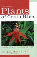 Tropical Plants of Costa Rica 9780801473746  Zona Tropical   Natuurgidsen, Plantenboeken Costa Rica