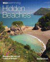 Wild Swimming Hidden Beaches 9780957157378 Daniel Start Wild Things Publishing   Reisgidsen Groot-Brittannië