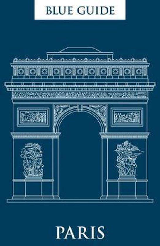 Blue Guide Paris 9781905131679  Blue Guide Blue Guides  Reisgidsen Parijs, Île-de-France