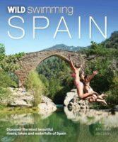 Wild Swimming Spain 9781910636060  Wild Things Publishing   Reisgidsen Spanje