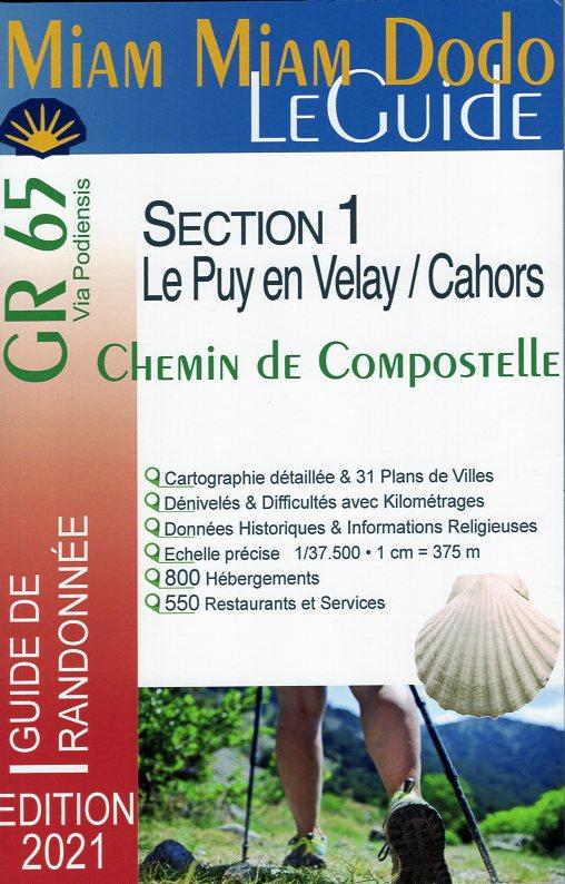 Miam-Miam-Dodo: Le Guide GR65 Section 1: Le Puy en Velay - Cahors 9782380060058  Vieux Crayon Miam Miam Dodo  Santiago de Compostela, Wandelgidsen Frankrijk