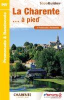 D016  La Charente... à pied | wandelgids 9782751409158  FFRP Topoguides  Wandelgidsen, Wijnreisgidsen Vendée, Charente