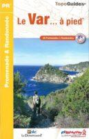 D083  Le Var... à pied | wandelgids 9782751410307  FFRP Topoguides  Wandelgidsen Côte d'Azur, Franse Alpen: zuid