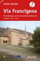 Via Francigena | wandelgids 9782828917999 Julien Moulin Favre   Lopen naar Rome, Meerdaagse wandelroutes, Wandelgidsen Europa