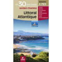 Atlantique littoral | wandelgids 9782844665263  Chamina Guides de randonnées  Wandelgidsen Bretagne, Zuidwest-Frankrijk