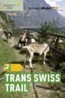 Band 2: Trans Swiss Trail | wandelgids 9783039020324 Luc Hagmann AT-Verlag Wanderland Schweiz  Lopen naar Rome, Meerdaagse wandelroutes, Wandelgidsen Zwitserland