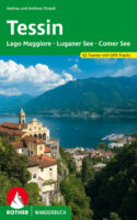 Tessin Rother Wanderbuch 9783763330522  Bergverlag Rother Rother Wanderbuch  Wandelgidsen Graubünden, Tessin