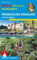 Fränkisches Seenland | Rother Wanderbuch wandelgids 9783763332786  Bergverlag Rother Rother Wanderbuch  Reizen met kinderen, Wandelgidsen Franken, Nürnberg, Altmühltal